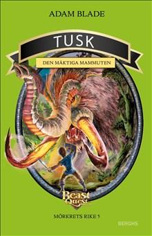 Beast Quest  Mörkrets rike 5 Tusk den mäktiga mammuten