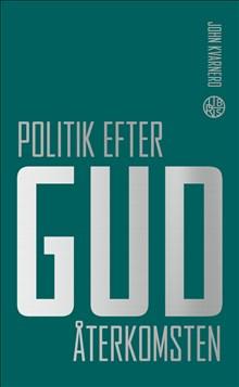 Politik efter Gud :