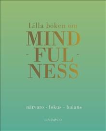 Lilla boken om Mindfullness