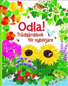 Odla! Trädgårsbok för nybörjare