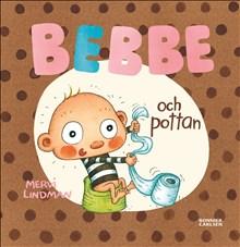 Bebbe och pottan /