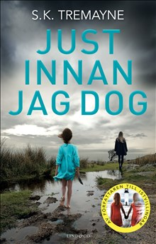 Just innan jag dog /