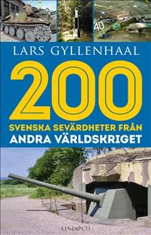 200 svenska sevärdheter från andra världskriget /