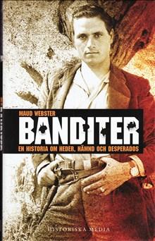 Banditer. En historia om heder, hämnd och desperados