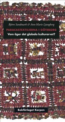 Paracastextilierna i Göteborg : vem äger det globala kulturarvet?