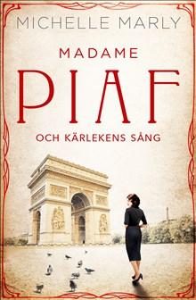 Madame Piaf och kärlekens sång /