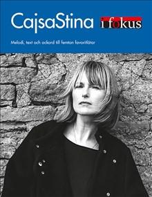 CajsaStina i fokus :